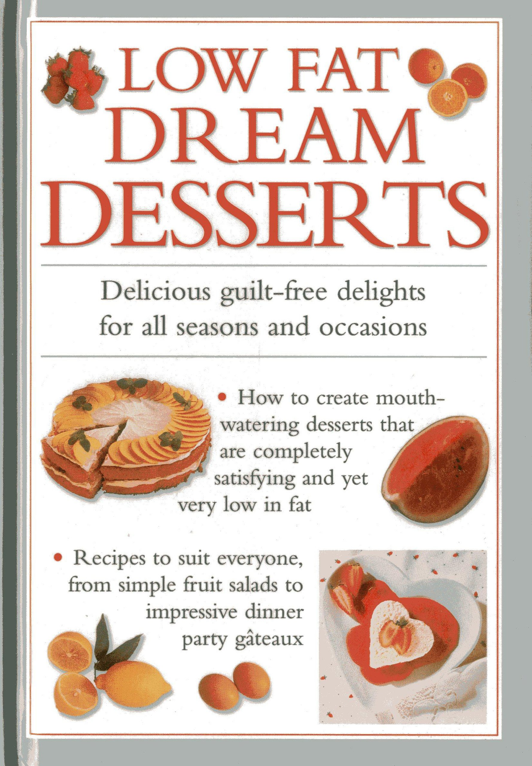 Download Low Fat Dream Desserts: Delicious guilt-free delights for all seasons and occasions pdf