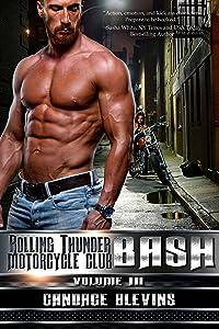 Bash, Volume III (Rolling Thunder Motorcycle Club Book 5)