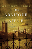 The Arnifour Affair (A Colin Pendragon Mystery Book 1)