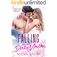 Falling for my Dirty Uncle: A Virgin and Billionaire Romance