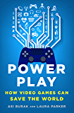 Power Play: How Video Games Can Save the World
