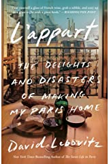 L'Appart: The Delights and Disasters of Making My Paris Home Kindle Edition