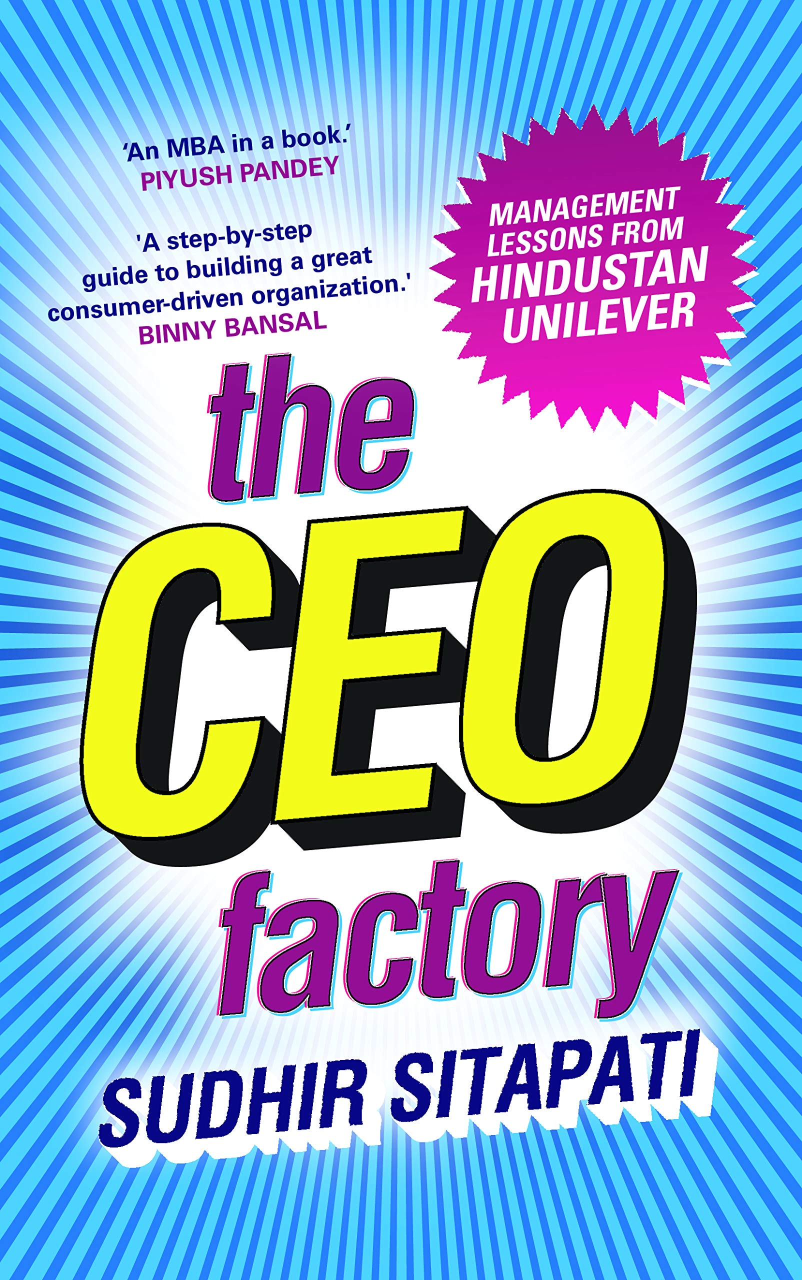 Image result for The CEO Factory: Management Lessons from Hindustan Unilever by Sudhir Sitapati