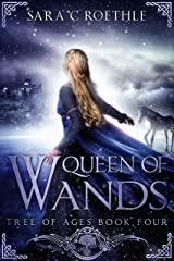 Queen of Wands (The Tree of Ages Series Book 4) Kindle Edition