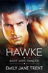 Hawke (Must Love Danger Book 1) Kindle Edition