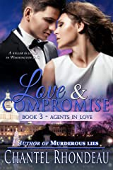 Love & Compromise (Agents in Love Book 3) Kindle Edition