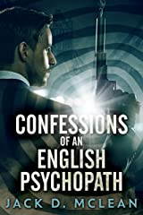 Confessions of an English Psychopath: A Lawrence Odd Psycho-Thriller Kindle Edition