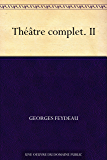 Théâtre complet. II