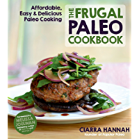 The Frugal Paleo Cookbook: Affordable, Easy & Delicious Paleo Cooking (English Edition)