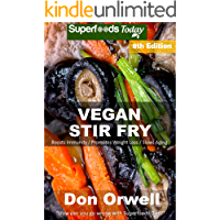 Vegan Stir Fry: Over 60 Quick & Easy Gluten Free Low Cholesterol Whole Foods Recipes full of Antioxidants…