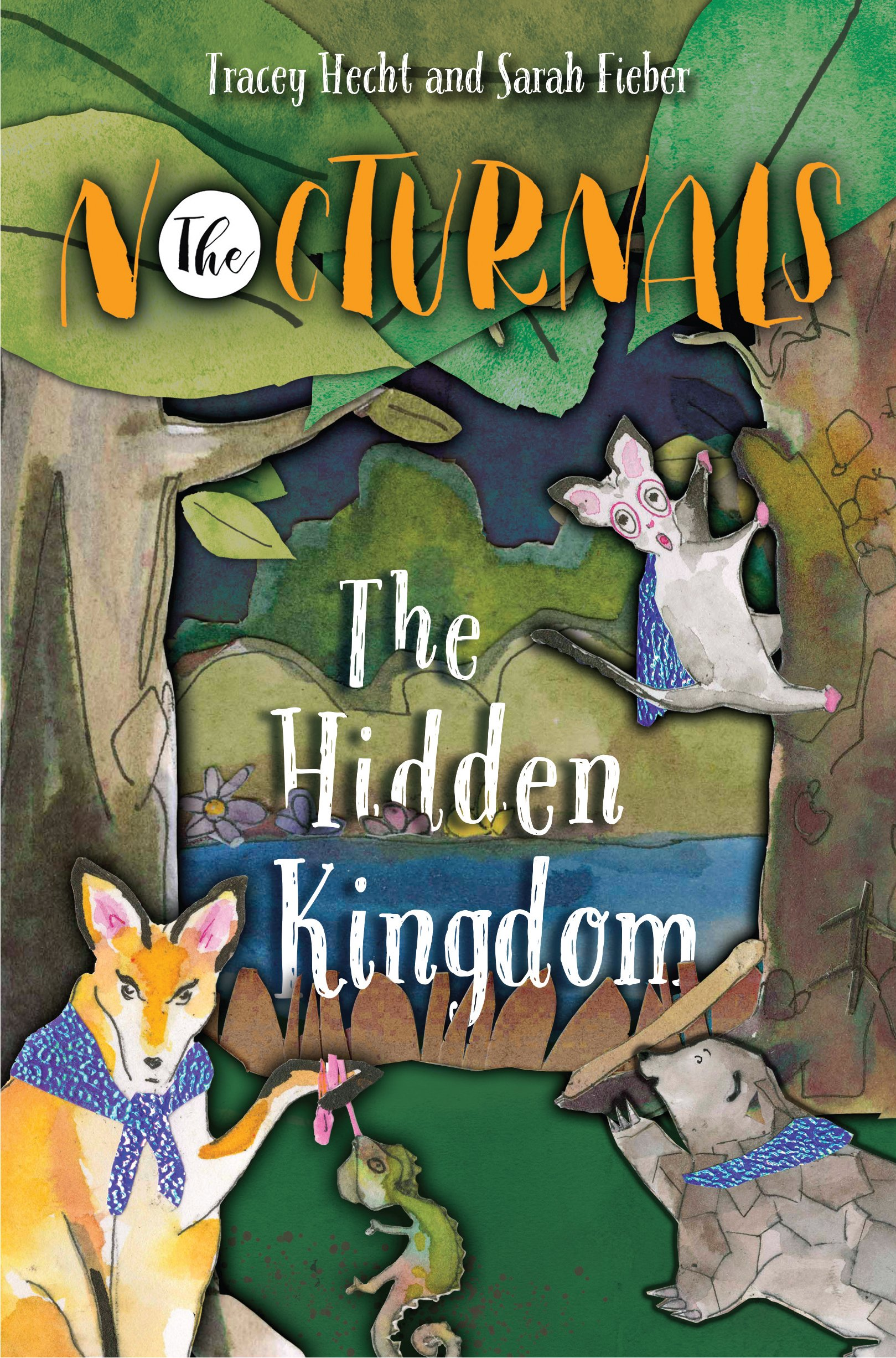 The Hidden Kingdom: The Nocturnals Book 4: Tracey Hecht, Sarah ...