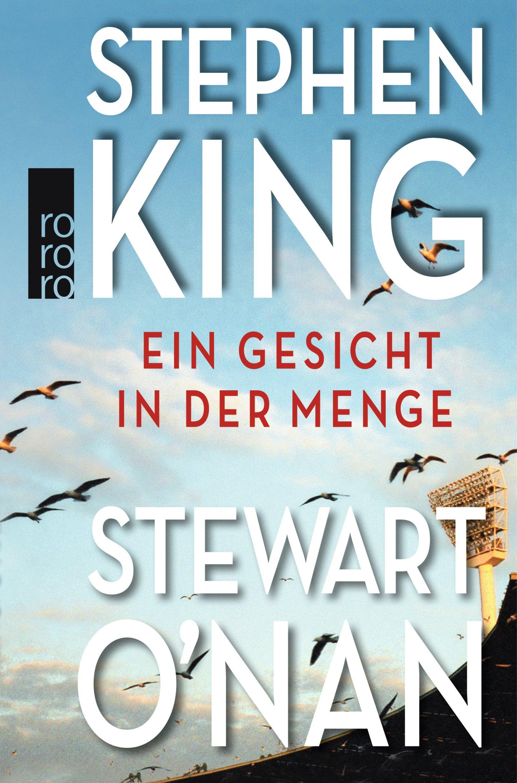 Ein Gesicht in der Menge Gebundenes Buch – 1. November 2013 Stephen King Stewart O' Nan Thomas Gunkel Rowohlt Taschenbuch