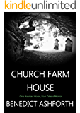 Church Farm House: A Haunted History