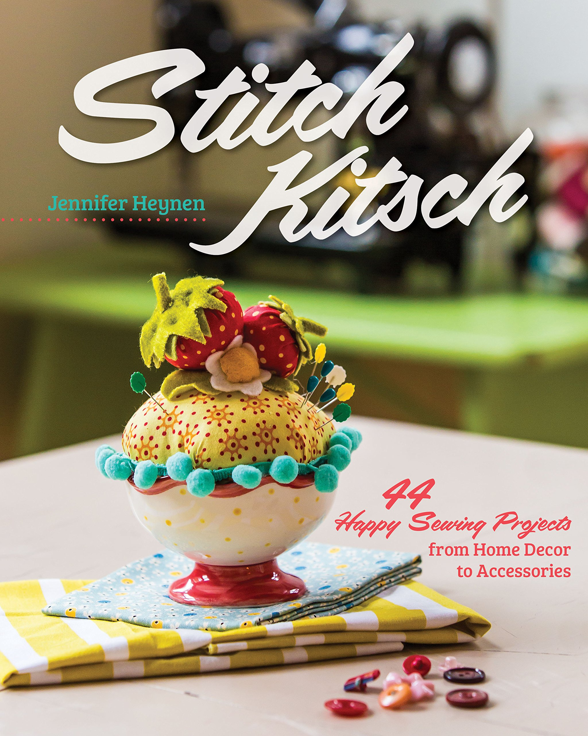 stitch-kitsch-44-happy-sewing-projects-from-home-dcor-to-accessories