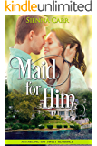 Maid for Him (Starling Bay Sweet Romance Book 2)
