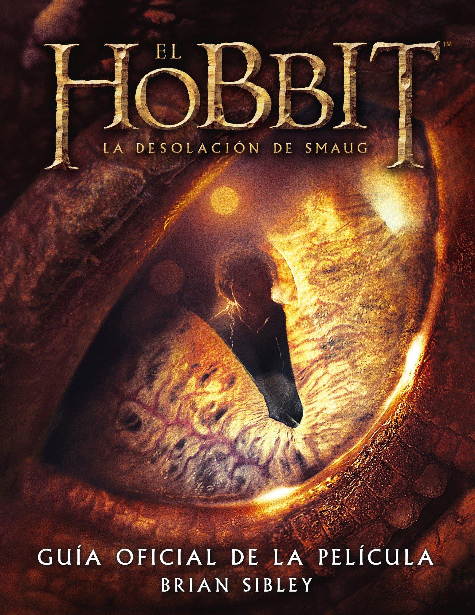 El Hobbit La Desolación De Smaug Guía Oficial De La Película Biblioteca J R R Tolkien Amazon Es Sibley Brian Mata álvarez Santullano Manuel Libros