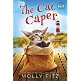 The Cat Caper: A Hilarious Cozy Mystery with One Very Entitled Cat Detective (Pet Whisperer P.I. Book 5)
