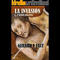 La invasión: ... y otros relatos