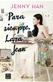 Para siempre Lara Jean (Spanish Edition)