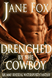 Drenched By The Cowboy: An MMF Bisexual Watersports Fantasy