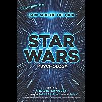Star Wars Psychology: Dark Side of the Mind (Popular Culture Psychology Book 2)