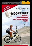 MOONRIDER: Boostez Naturellement vos Performances à Vélo !