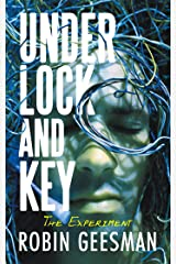 Under Lock and Key: The Experiment Kindle Edition
