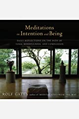 Meditations on Intention and Being: Daily Reflections on the Path of Yoga, Mindfulness, and Compassion (Anchor Books Original) Kindle Edition