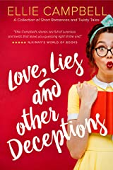 Love, Lies and Other Deceptions: A Collection of Short Romances and Twisty Tales