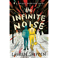 The Infinite Noise: A Bright Sessions Novel (The