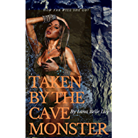 Taken By The Cave Monster: A monster human erotic romance (English Edition)