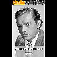 RICHARD BURTON: A Richard Burton Biography