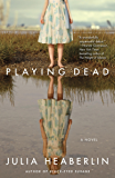 Playing Dead: A Novel