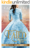 Fated: Cinderella's Story (Destined Book 1)