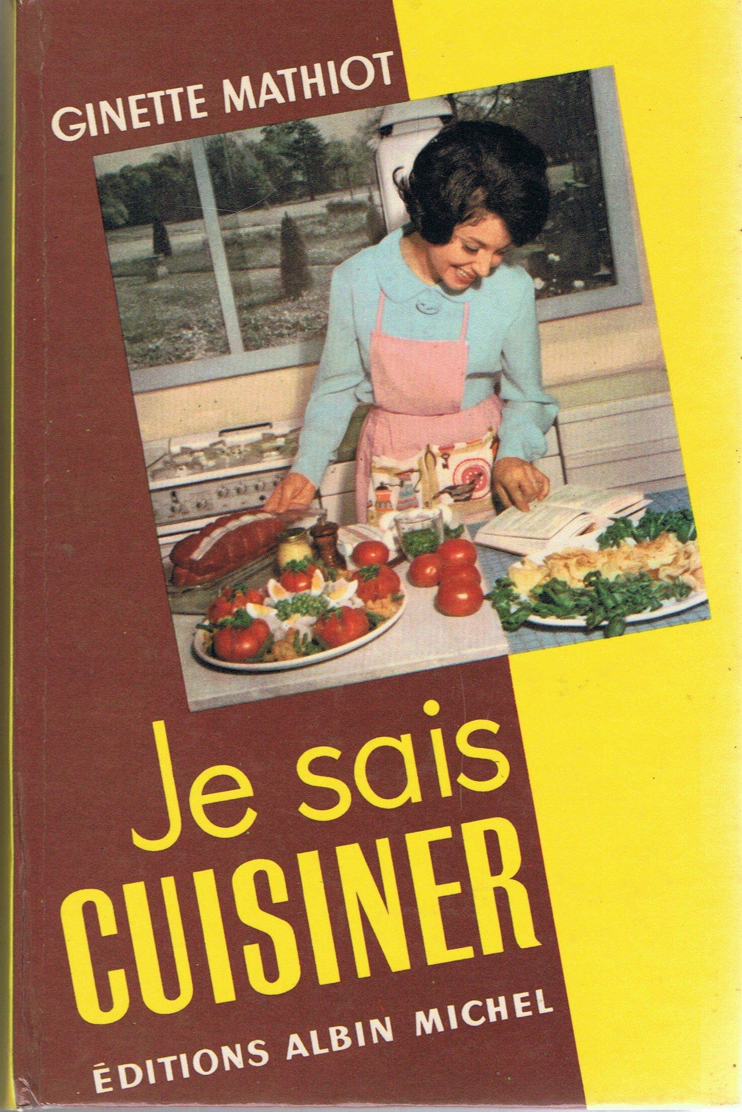 Amazon.fr - Je sais cuisiner : Plus de 2000 recettes - Mathiot, Ginette -  Livres