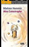 Miss Catastrophe: Un livre pour enfants rempli d'humour et d'optimisme (DEUZIO) (French Edition)