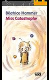 Miss Catastrophe: Un livre pour enfants rempli d'humour et d'optimisme (DEUZIO)