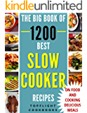 SLOW COOKER RECIPES: 1200 Best Slow Cooker Recipes (slow cooker cookbook, slow cooking, crock pot, crockpot, Electric Pressure Cooker, Instant Pot, Vegan, Paleo, Dinner, Breakfast, Healthy Meals)