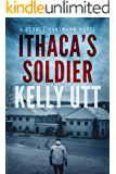 Ithaca's Soldier: A Gripping Family Saga Psychological Thriller (George Hartmann Book 1)