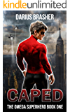 Caped: The Omega Superhero Book One (Omega Superhero Series 1)