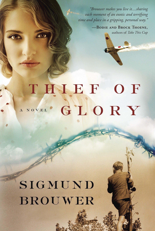 Thief of Glory: A Novel: Sigmund Brouwer: 9780307446497: Amazon.com: Books