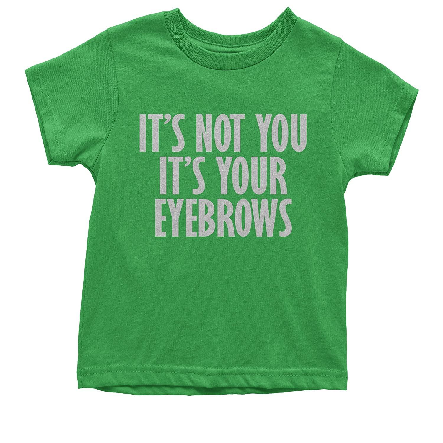 Expression Tees Its Not You Its Your Eyebrows Youth T-Shirt