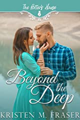 Beyond The Deep (Potter's House Books (Two) Book 2) Kindle Edition