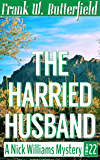 The Harried Husband (A Nick Williams Mystery Book 22)