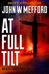 AT Full Tilt (An Alex Troutt Thriller, Book 12) (Redemption Thriller Series 24) Kindle Edition