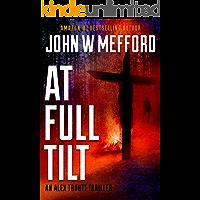 AT Full Tilt (An Alex Troutt Thriller, Book 12) (Redemption Thriller Series 24)