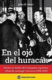 En el ojo del huracán: Misión en Berlín del embajador argentino Eduardo Labougle (1932-1939)