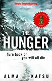 "The Hunger: ""Deeply disturbing, hard to put down"" - Stephen King (English Edition)"