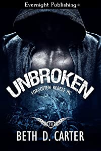 Unbroken (Forgotten Rebels MC Book 1)