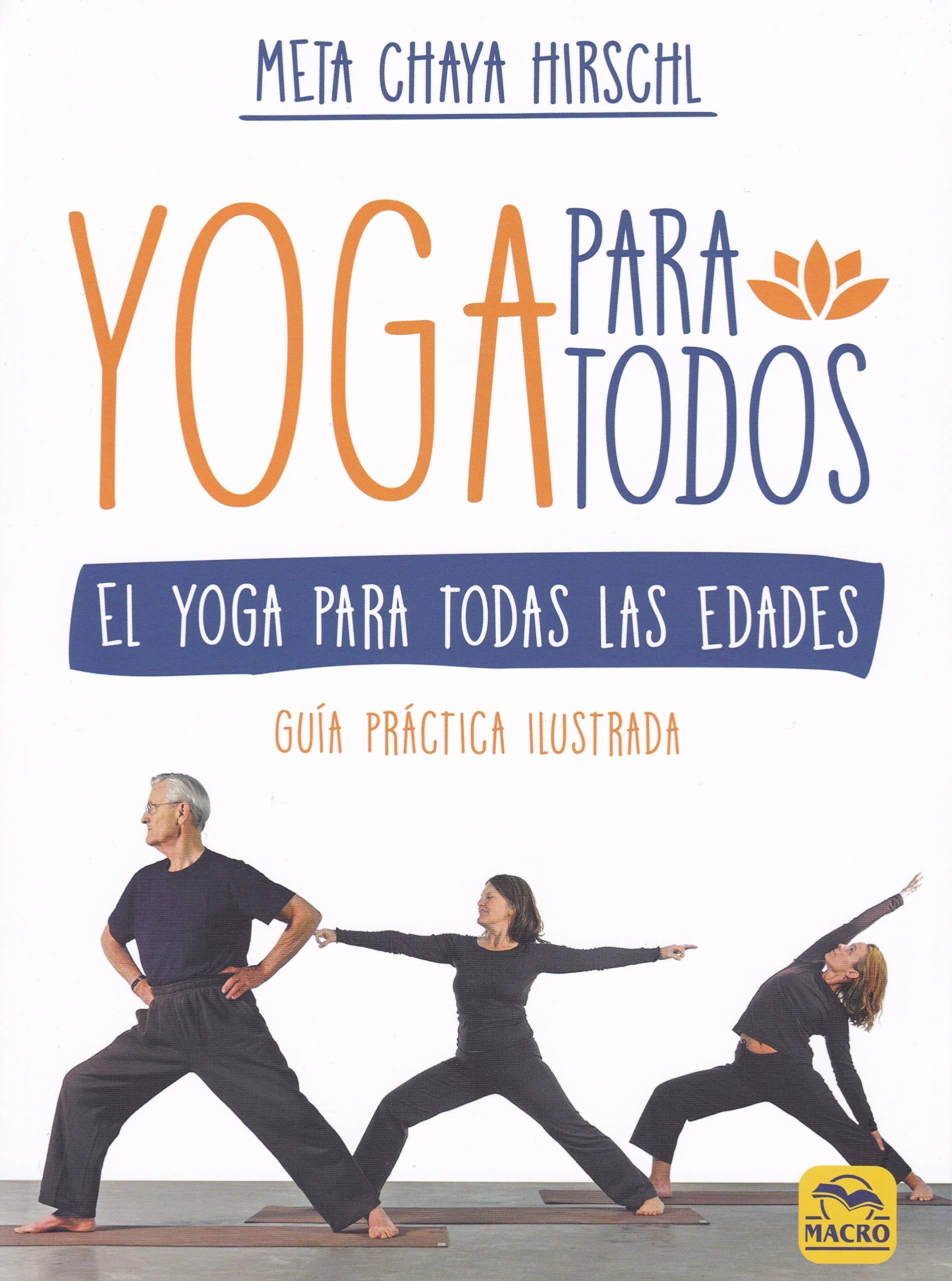 Yoga para todos : el yoga para todas las edades: Meta Chaya ...